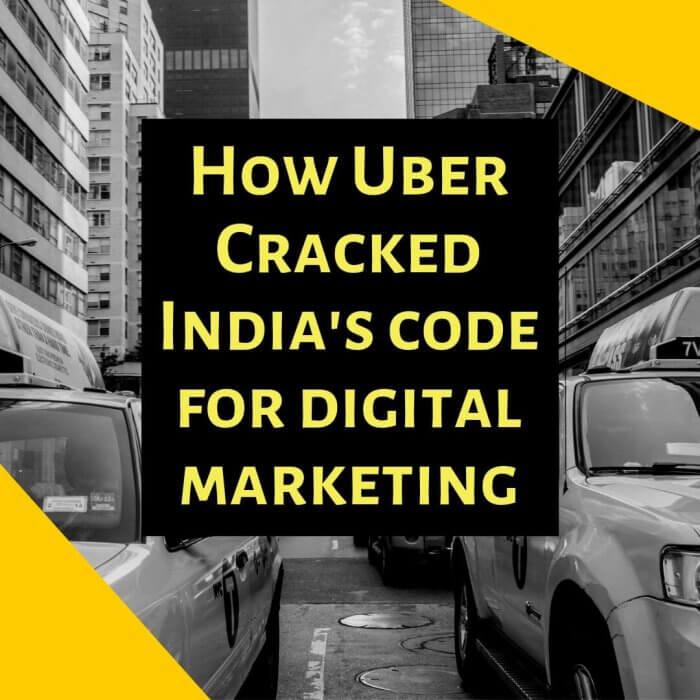 How Uber Cracked India's Code For Digital Marketing